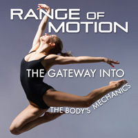 Range of Motion: The Gateway into the Body's Mechanics